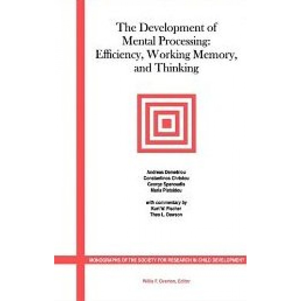 The Development of Mental Processing: Efficiency, Working Memory, and Thinking