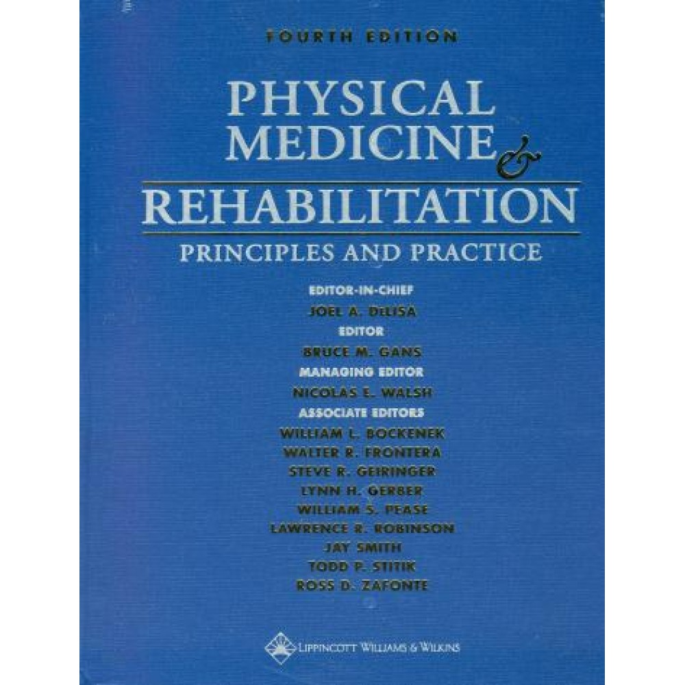Physical Medicine and Rehabilitation - Principles and Practice