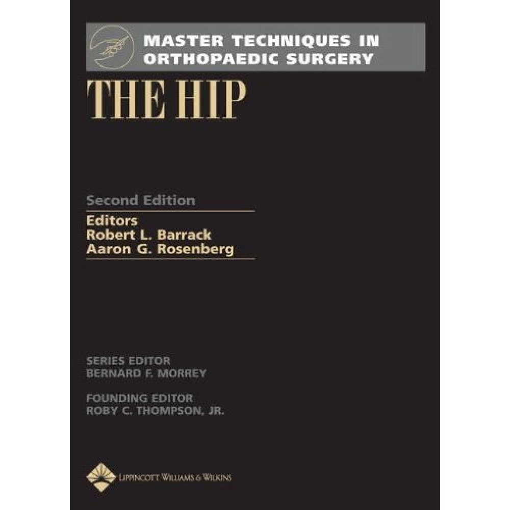 Master Techniques in Orthopaedic Surgery: The Hip, 2nd Edition
