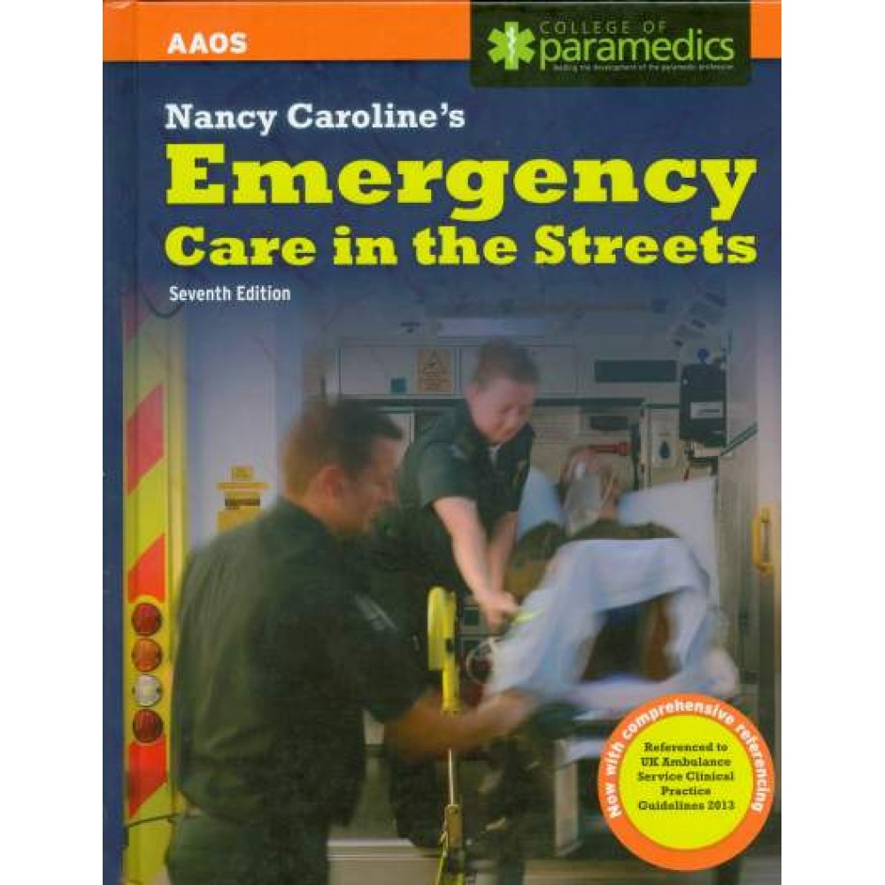 Nancy Caroline's Emergency Care in the Streets, 7th Edition