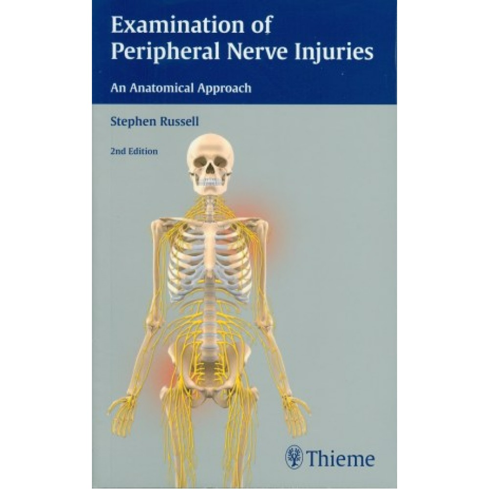 Examination of Peripheral Nerve Injuries: An Anatomical Approach, 2nd Edition