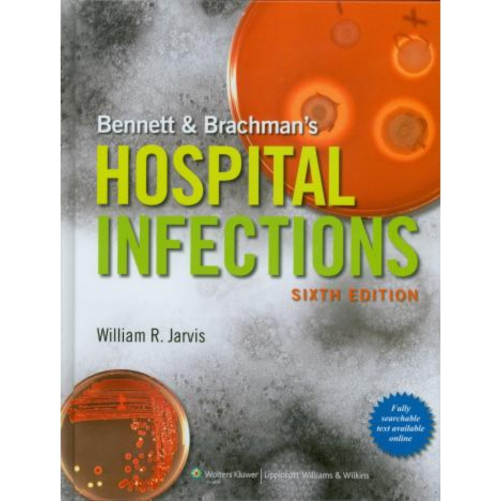 Bennett and Brachman's Hospital Infections, 6th Edition