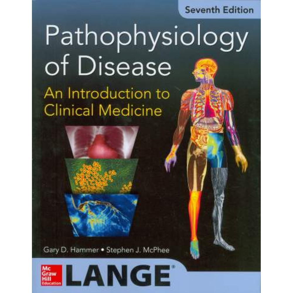 Pathophysiology of Disease: An Introduction to Clinical Medicine, 7th Edition