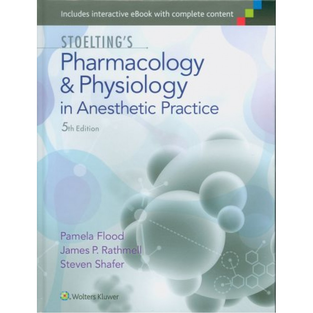 Stoelting's Pharmacology and Physiology in Anesthetic Practice, 5th Edition